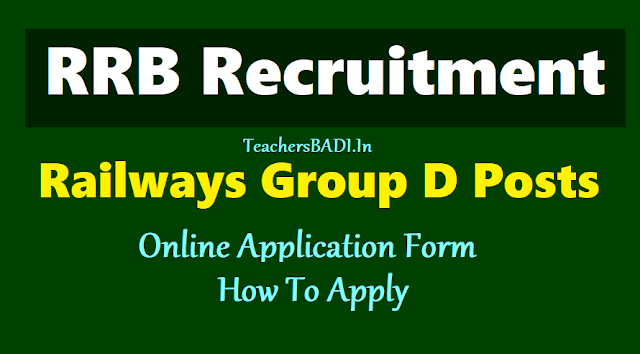 rrc special recruitment drive for group d posts 2018,railway recruitment cells online application form,rrc last date,rrc online exam date,how to apply,RRC Railways Group D Posts Recruitment 2018