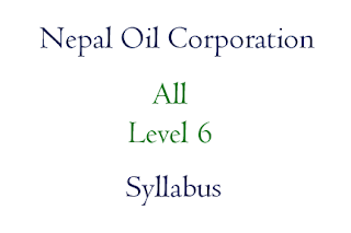 Nepal Oil Corporation Syllabus Level 6