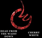 Cherry White: Dead From The Waist Down