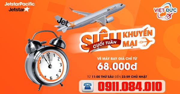 Bán vé máy bay cuối tuần siêu khuyến mãi Jetstar giá chỉ từ 68.000 ngàn