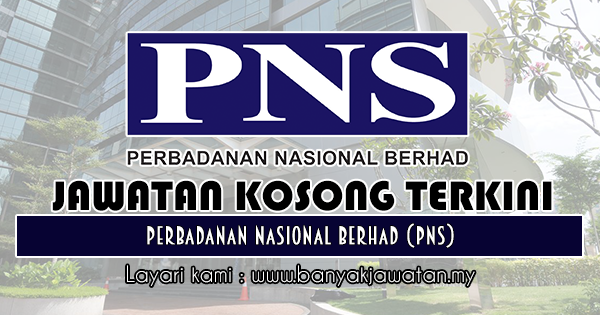 Jawatan Kosong 2018 di Perbadanan Nasional Berhad (PNS)