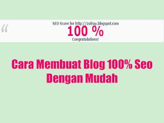 Cara Membuat Blog 100% Seo Dengan Mudah