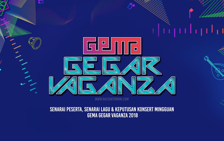 Gema Gegar Vaganza 2018 - Senarai Peserta, Senarai Lagu & Keputusan Konsert Mingguan Gema Gegar Vaganza 2018