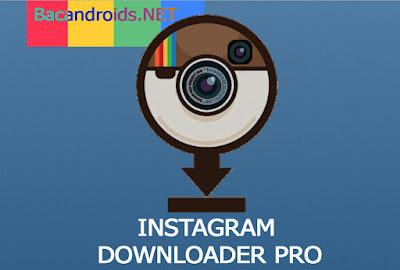 download Insta Downloader Pro - Aplikasi Untuk Menyimpan Foto dan Video di Instagram