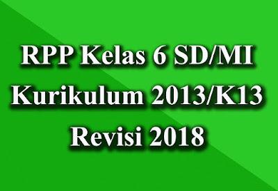Download RPP Kelas 6 Kurikulum 2013/K13 Revisi 2018