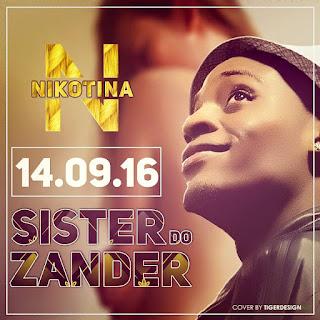 Nicotina KF-Sister do Zander (prod.by Mafalala studio) 2016
