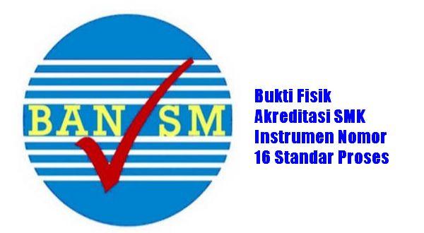 Bukti Akreditasi SMK Instrumen Nomor 16 Standar Proses