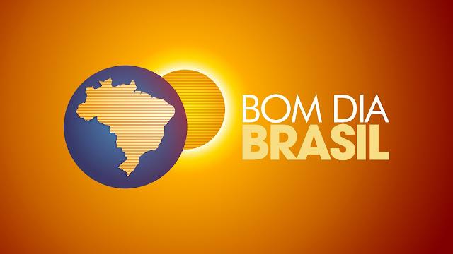Resultado de imagem para Bom Dia Brasil