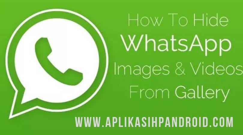 Cara Gampang Menyembunyikan Foto, Video/ Dokumen Whatsapp dari Galery