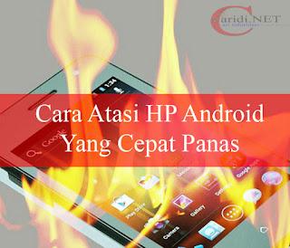 Cara Atasi HP Android Yang mudah panas