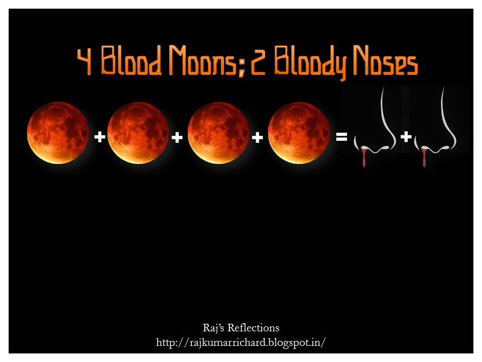 Reasoned Musings: Four Blood Moons & 2 Bloody Noses