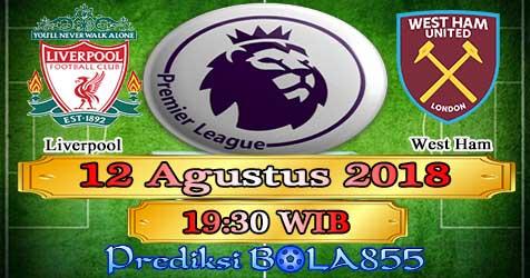 Prediksi Bola855 Liverpool vs West Ham 12 Agustus 2018