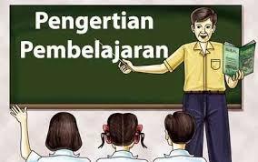Pengertian Pembelajaran