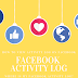 Facebook Activity Log Update 2019