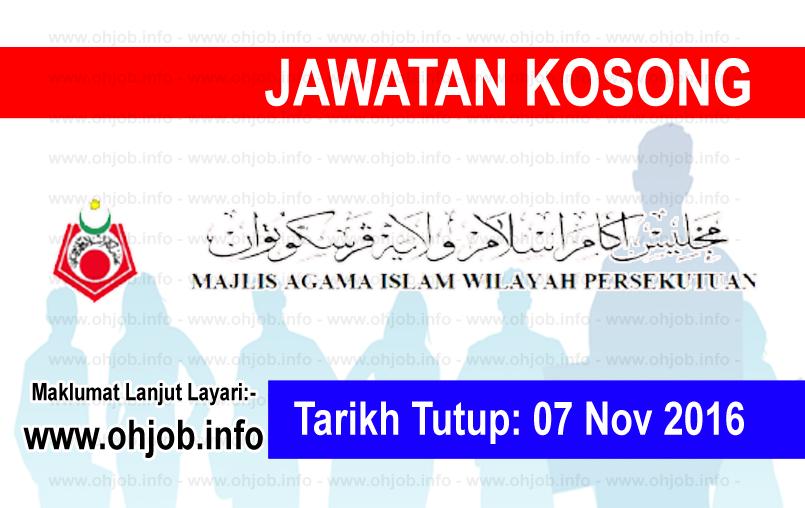 Jawatan Kerja Kosong Majlis Agama Islam Wilayah Persekutuan (MAIWP) logo www.ohjob.info november 2016