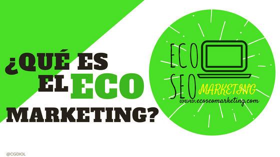 Que es Green marketing de  Eco Seo Marketing, Plataforma de Contenidos de Marketing Ecológicos