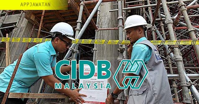 Jawatan Kosong di Lembaga Pembangunan Industri Pembinaan Malaysia (CIDB) – 31 Januari 2019