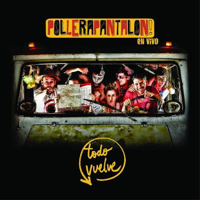 POLLERAPANTALON - Todo Vuelve! (2012)