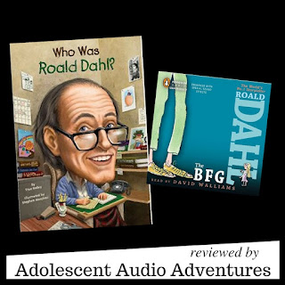 Adolescent Audio Adventures reviews Who Was Roald Dahl? and The BFG