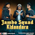 AUDIO | Jambo Squad -Kidandara | Download