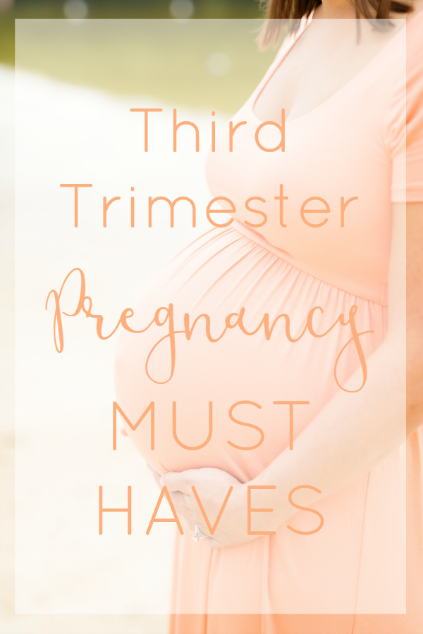 Essentials to get through the last trimester of pregnancy!