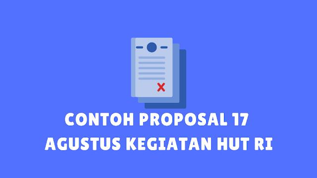 Contoh Proposal 17 Agustusan Kegiatan HUT RI Lengkap + Anggaran Dana