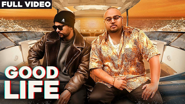 Good Life Lyrics (Full Video ) | Deep Jandu Feat. Bohemia | Sukh Sanghera | Latest Punjabi Songs 2018