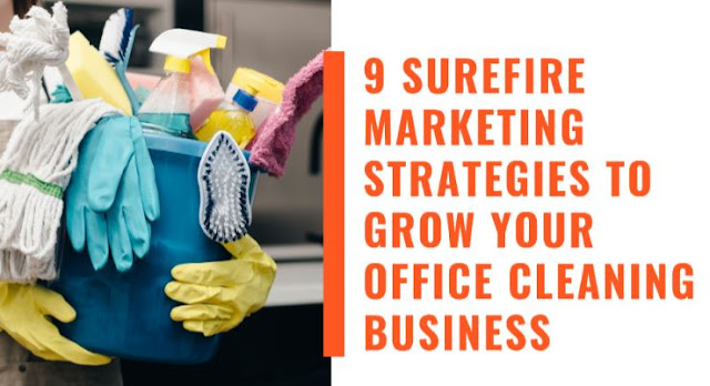surefire marketing strategies grow office cleaning business