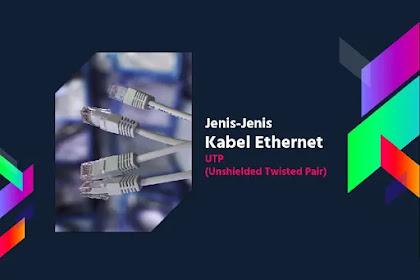 Jenis-Jenis Kabel Ethernet (UTP) dan Perbandingannya
