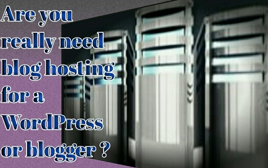 Why you need hosting for WordPress or blogger
