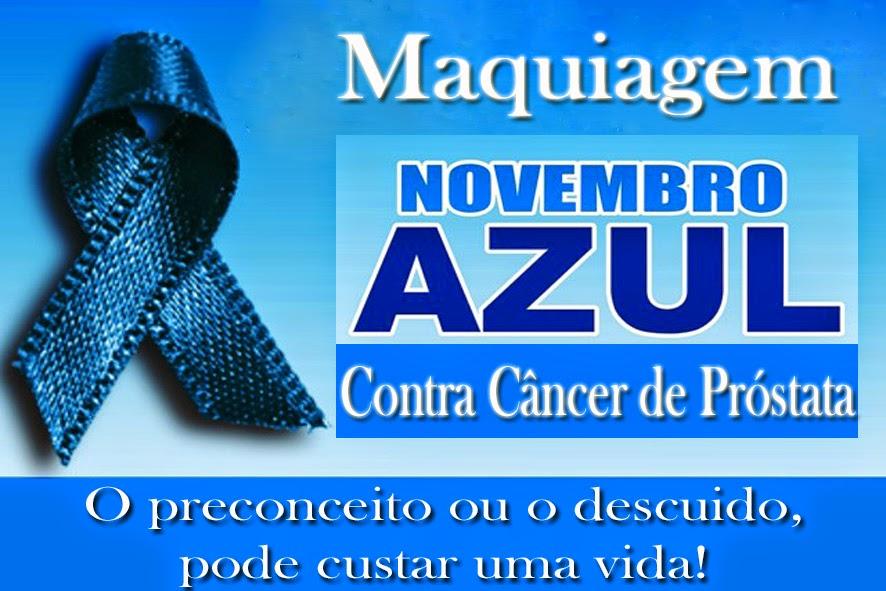 Maquiagem Novembro Azul - Contra câncer de próstata