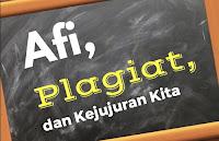Afi, Plagiat, dan Kejujuran Kita