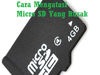 Cara Mengatasi MicroSD Yang Rusak