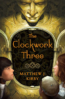 book cover of The Clockwork Three by Matthew J Kirby, published by Scholastic