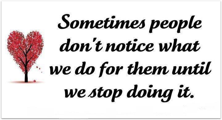Quotes About People Who Notice: Sometimes People Don't Notice