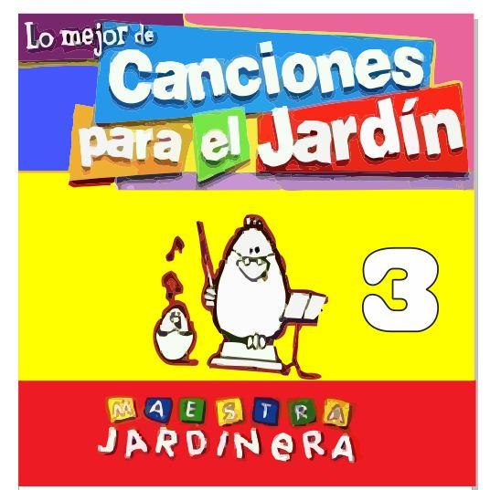 Yamandute canciones para el jard n vol 3 for Canciones para el jardin