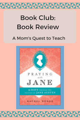 A Mom's Quest to Teach: Book Club: Book Review; book cover of Praying with Jane