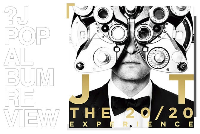 Album review: Justin Timberlake - The 20/20 experience | Random J Pop
