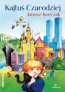 """""""Kajtuś czarodziej"""" Janusz Korczak - recenzja"""