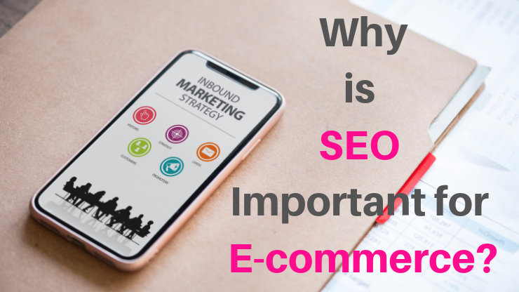 Why is SEO Important for E-commerce