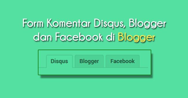 Memasang disqus facebook dan blogger