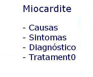 Miocardite causas sintomas diagnóstico tratamento prevenção riscos complicações
