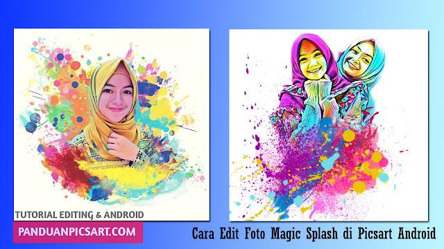 Cara Membuat Magic Splash Color Efek Menggunakan Picsart
