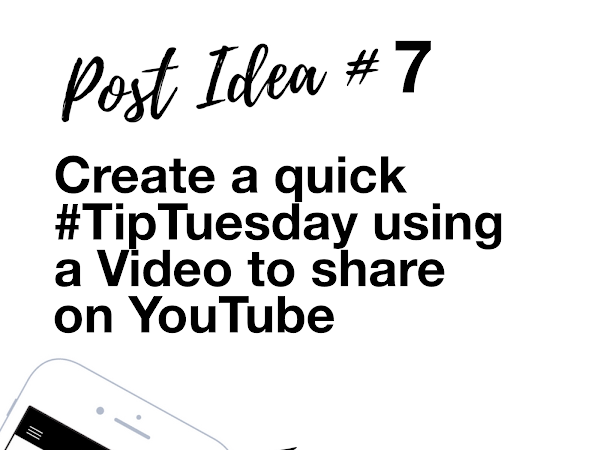Social Media Post Idea 7: Create a #TipTuesday to share on Youtube