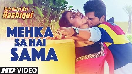 Mehka Sa Hai Sama Latest Hindi Video Song 2016 Yeh Kaisi Hai Aashiqui