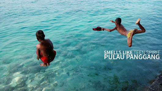 Pulau Panggang: Smells Like Teen Spirit