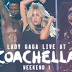 DOWNLOAD ~ AUDIOS/VIDEO HD: Lady Gaga Live at Coachella 2017 (Weekend 1)