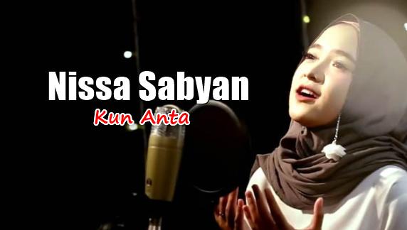 Nissa Sabyan, Lagu Religi, Lagu Sholawat, Download Lagu Nissa Sabyan - Kun Anta Mp3,2018