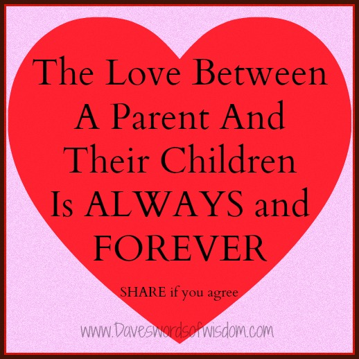 Daveswordsofwisdom.com: The Love Between A Parent & Child