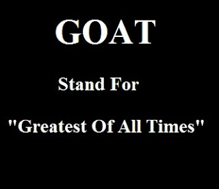 GOAT Stand For Greatest Of All Times
